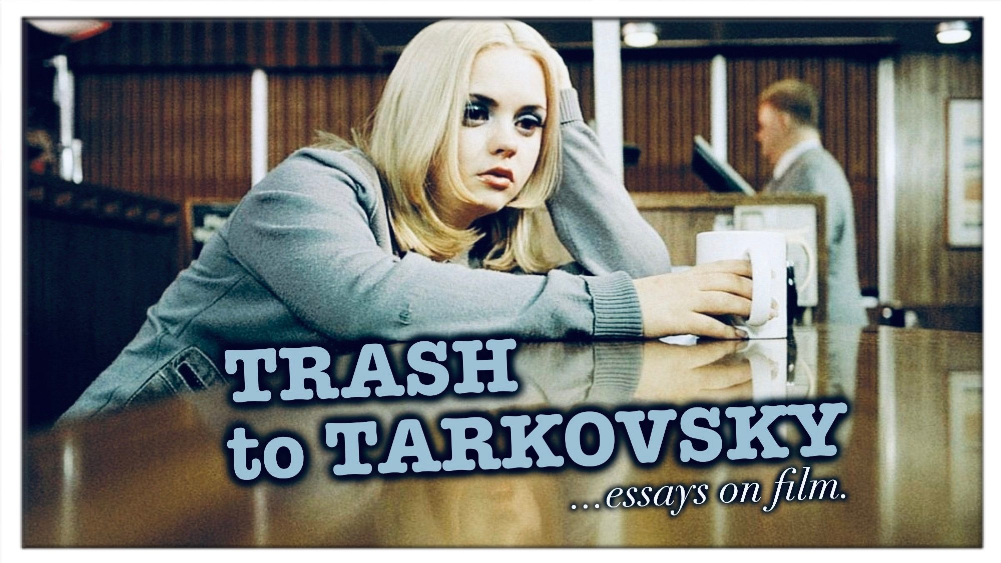 TRASH to TARKOVSKY . . . essays on film.
